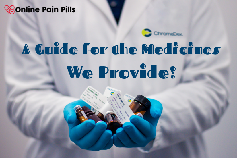 A Guide for the Medicines We Provide!